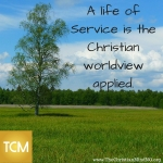 A life of service is the Christian worldview applied