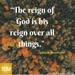 """The reign of God is his reign over all things."""