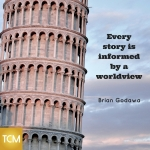 every-story-is-informed-by-a-worldview