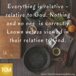 Everything is relative - relative to God