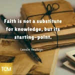 faith-is-not-a-substitute-for-knowledge-but-its-starting-point