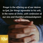 Prayer is an offering up of our desires to God