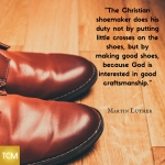 the-christian-shoemaker-does-his-duty-not-by-putting-little-crosses-on-the-shoes