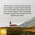The church is central to God's purpose and kingdom on earth