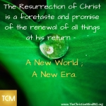 The resurrection of Christ is a foretaste.