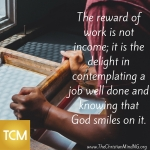 The reward of work is not Income
