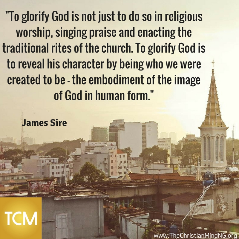 To glorify God is not just to do so in religious worship,