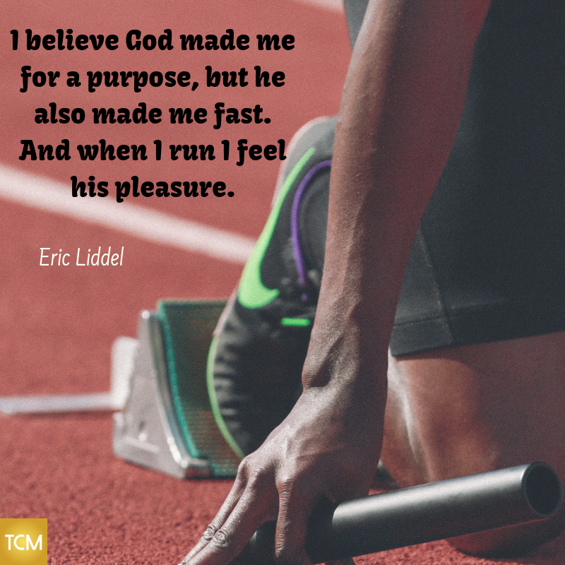 I believe God made me for a purpose, but he also made me fast!And when I run I feel his pleasure.