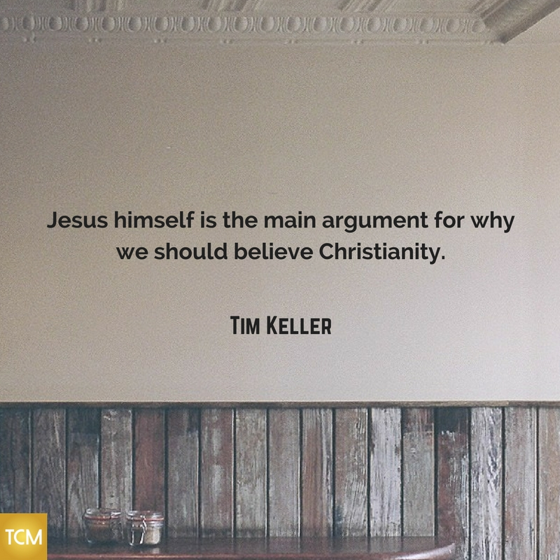 Jesus himself is the main argument for why we should believe Christianity.