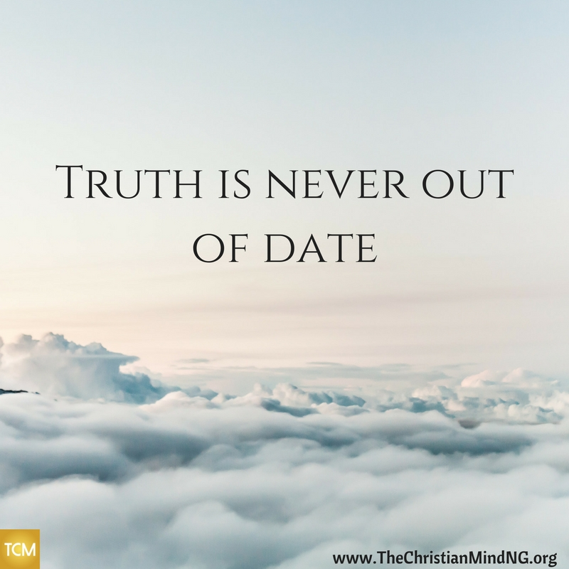 Truth is never out of date